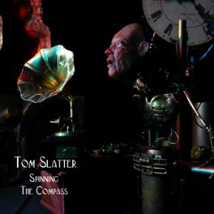 Tom Slatter - Spinning The Compass CD (album) cover