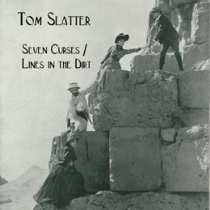 Tom Slatter - Seven Curses / Lines In The Dirt CD (album) cover
