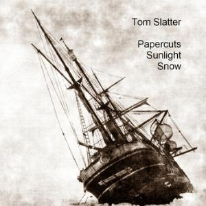 Tom Slatter - Papercuts Sunlight Snow CD (album) cover