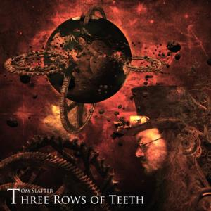 Tom Slatter - Three Rows Of Teeth CD (album) cover