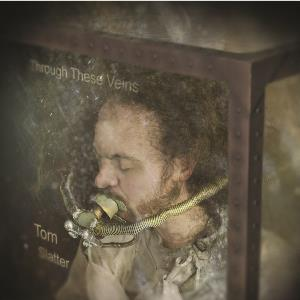 Tom Slatter - Through These Veins CD (album) cover