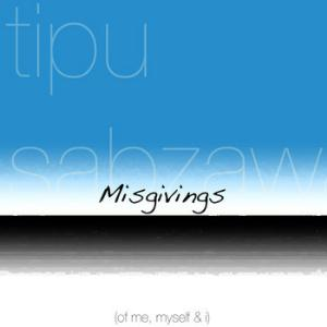 Tipu Sabzawaar - Misgivings (of Me, Myself And I) CD (album) cover