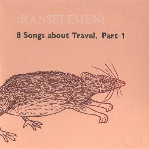 Transelement / Element - 8 Songs About Travel (part 1 / 2) CD (album) cover