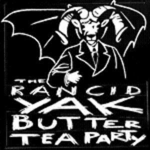 The Rancid Yak Butter Tea Party - The Rancid Yak Butter Tea Party CD (album) cover