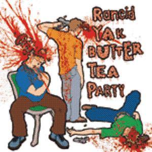 The Rancid Yak Butter Tea Party - 3 CD (album) cover