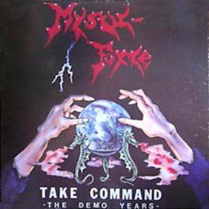 MYSTIC FORCE - Take Command - The Demo Years CD album cover
