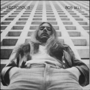 Bob Bell - Necropolis CD (album) cover