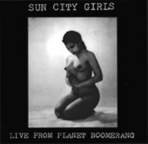 Sun City Girls - Live From Planet Boomerang CD (album) cover