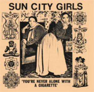 Sun City Girls - You're Never Alone With A Cigarette (sun City Girls Singles Volume 1) CD (album) cover