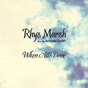 Rhys Marsh - When All's Done CD (album) cover