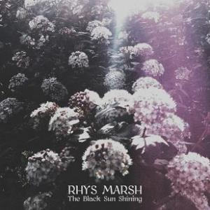 Rhys Marsh - The Black Sun Shining CD (album) cover