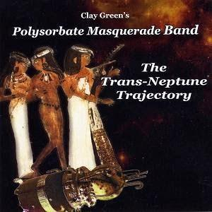 Clay Green's Polysorbate Masquerade Band - The Trans-neptune Trajectory CD (album) cover