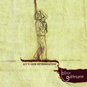 Blue Gillespie - Grim Determination CD (album) cover