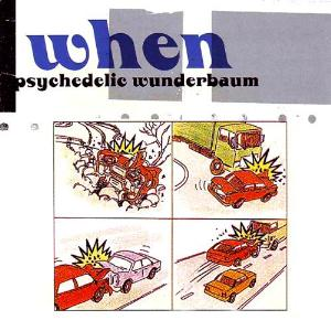 When - Psychedelic Wunderbaum CD (album) cover