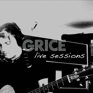 Grice - Live Sessions From Sound Gallery Studios CD (album) cover