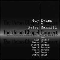 Peter Hammill - The Union Chapel Concert (with Guy Evans) CD (album) cover