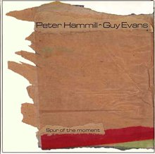 Peter Hammill - Spur Of The Moment (with Guy Evans) CD (album) cover