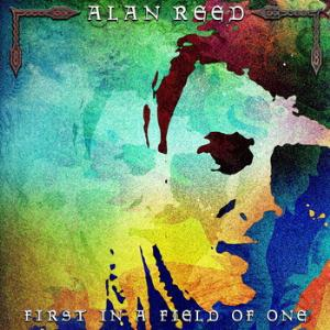 Alan Reed - First In A Field Of One CD (album) cover