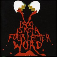 Various Artists - Prog Is Not A Four Letter Word CD (album) cover
