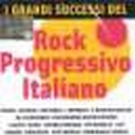 Various Artists - I Grandi Successi Del Rock Progressivo Italiano CD (album) cover
