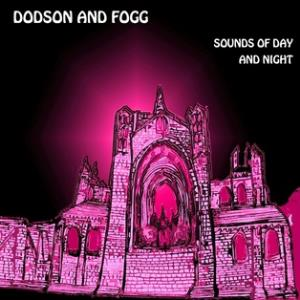 Dodson And Fogg - Sounds Of Day And Night CD (album) cover