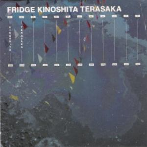 Fridge - Kinoshita Terasaka CD (album) cover