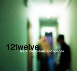 12twelve - Tears, Complaints And Spaces CD (album) cover