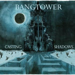 BANGTOWER - Casting Shadows CD album cover