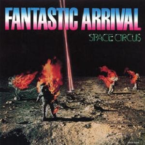 Space Circus - Fantastic Arrival CD (album) cover