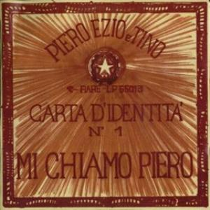 Piero Ezio E Tino - Mi Chiamo Piero CD (album) cover