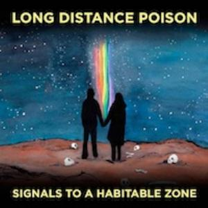 Long Distance Poison - Signals To A Habitable Zone CD (album) cover