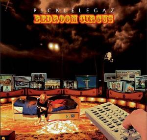 Picklelegaz - Bedroom Circus CD (album) cover