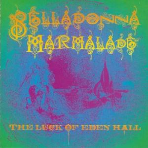 The Luck Of Eden Hall - Belladonna Marmalade CD (album) cover