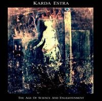 Karda Estra - The Age Of Science And Enlightenment CD (album) cover