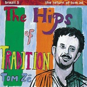 Tom Ze - The Hips Of Tradition CD (album) cover