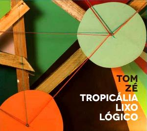 Tom Ze - Tropicália Lixo Lógico CD (album) cover