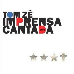 Tom Ze - Imprensa Cantada CD (album) cover
