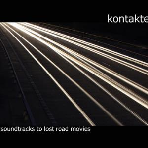 Kontakte - Soundtracks To Lost Road Movies CD (album) cover
