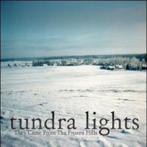 Tundra Lights - They Came From The Frozen Hill CD (album) cover