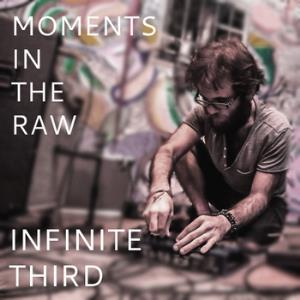 Infinite Third - Moments In The Raw CD (album) cover