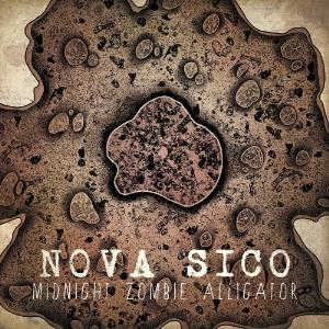 Midnight Zombie Alligator - Nova Sico CD (album) cover