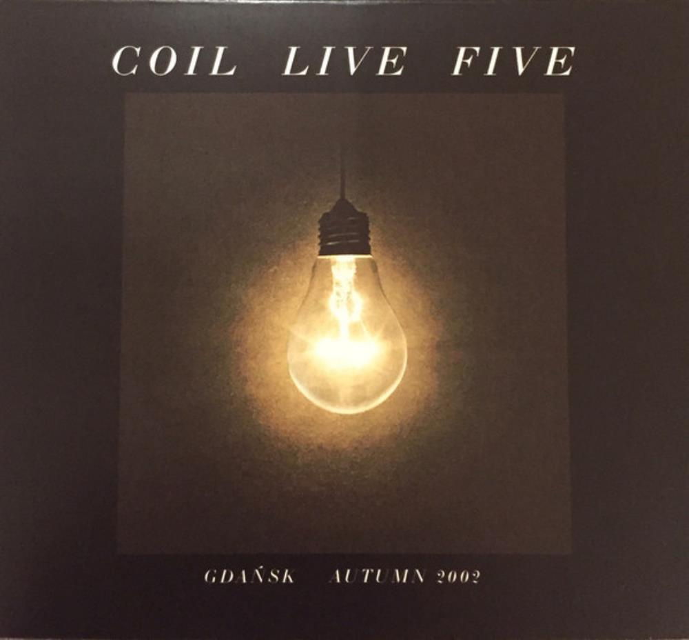 Coil - Live Five - Gdansk Autumn 2002 CD (album) cover