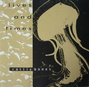 Lives And Times - Rattlebones CD (album) cover