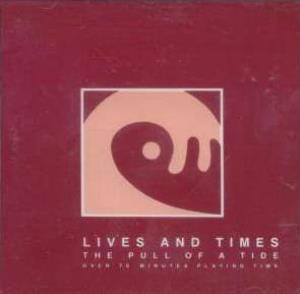 Lives And Times - The Pull Of A Tide CD (album) cover