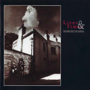 Lives And Times - Waiting For The Parade CD (album) cover