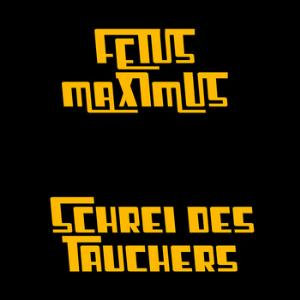 Fetus Maximus - Schrei Des Tauchers CD (album) cover