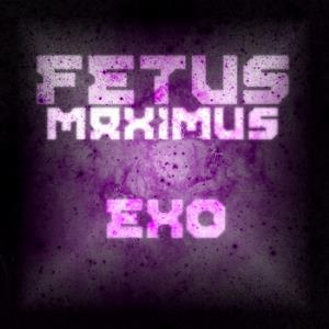 Fetus Maximus - Exo CD (album) cover