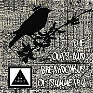 I Bow Candles - The Outs And Breakdowns Of Symmetry CD (album) cover