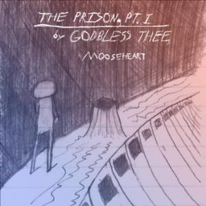 Mooseheart Godbless Thee - The Prison P. 1 CD (album) cover