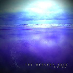 The Mercury Tree - Eerie CD (album) cover